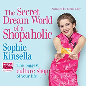 The Secret Dreamworld of a Shopaholic: Known in the US as Confessions of a Shopaholic | [Sophie Kinsella]