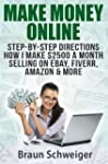 Make Money Online: Step-by-Step Direc...