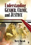 img - for Understanding Gender, Crime, and Justice 1st edition by Morash, Merry (2005) Paperback book / textbook / text book