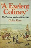 img - for A exelent coliney: The practical idealists of 1836-1846 book / textbook / text book