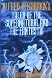 Alfred Hitchcocks Tales of the Supernatural and the Fantastic