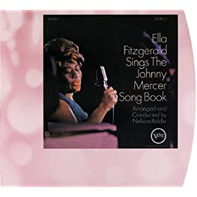 Ella Fitzgerald Sings The Johnny Mercer Songbook