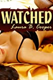 Watched (Erotica / Threesome / Couple Play / Multiple Partner)