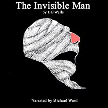 The Invisible Man Audiobook by H. G. Wells Narrated by Michael Ward