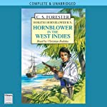 Hornblower in the West Indies (       UNABRIDGED) by C. S. Forester Narrated by Christian Rodska