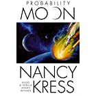 Probability Moon: Probability Trilogy, Book 1 Audiobook by Nancy Kress Narrated by Gregory Linington