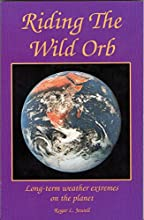 Riding The Wild orb Long-term weather extremes on the planet Earth Change Series Book 1