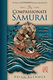The Compassionate Samurai: Being Extraordinary in an Ordinary World