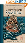 The Compassionate Samurai: Being Extr...