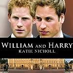 William and Harry | Katie Nicholl