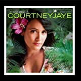 The Exotic Sounds of Courtney Jaye by Courtney Jaye (November 23, 2010)