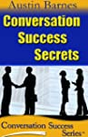 Conversation Success Secrets: 7 Secre...