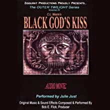 Black God's Kiss: The Outer Twilight Series, Volume IV (       UNABRIDGED) by C.L. Moore Narrated by Julie Just