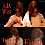 Juliet Takes First: Three Erotic Student/Teacher Tales - and One Erotic BFF Tale, Juliet Takes Flight | K.D. West