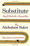 "Nicholson Baker, ""Substitute: Going to School with a Thousand Kids"" (Blue Rider Press, 2016)"