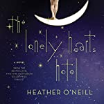 The Lonely Hearts Hotel: A Novel | Heather O'Neill