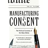 Manufacturing Consent: The Political Economy of the Mass Media ~ Edward S. Herman