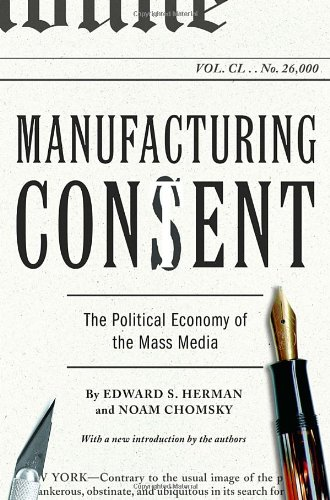 Manufacturing Consent: The Political Economy of the Mass...