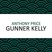 Gunner Kelly (       UNABRIDGED) by Anthony Price Narrated by Dan Morgan