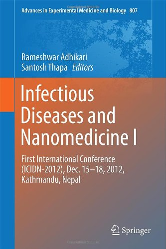 Infectious Diseases And Nanomedicine I: First International Conference (Icidn - 2012), Dec. 15-18, 2012, Kathmandu, Nepal (Advances In Experimental Medicine And Biology)