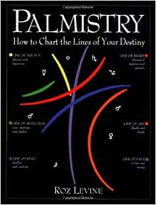 Amazon.com: Palmistry: How to Chart the Lines of Your Life: Roz Levine