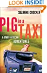 Pig in a Taxi and Other African Adven...