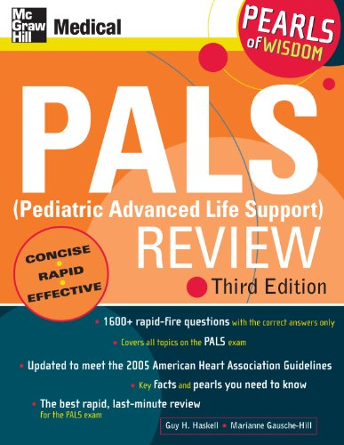 Guy Haskell   Marianne Gausche-Hill - PALS (Pediatric Advanced Life Support) Review: Pearls of Wisdom, Third Edition