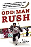 img - for Odd Man Rush: A Harvard Kid s Hockey Odyssey from Central Park to Somewhere in Sweden with Stops along the Way book / textbook / text book