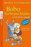 Bobo Siebenschlaefer wird nicht muede