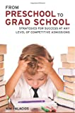 From Preschool to Grad School: Strategies for Success at Any Level of Competitive Admissions