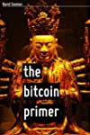 The Bitcoin Primer: Risks, Opportunit...