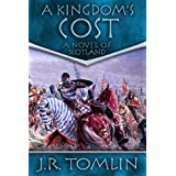 A Kingdom's Cost, a Historical Novel of Scotland (The Black Douglas Trilogy Book 1) ~ J. R. Tomlin