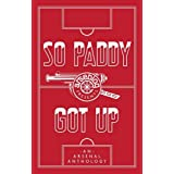 So Paddy Got Up: An Arsenal Anthologyby Andrew Mangan
