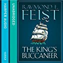 The King's Buccaneer Audiobook by Raymond E. Feist Narrated by Peter Joyce