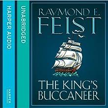 The King's Buccaneer | Livre audio Auteur(s) : Raymond E. Feist Narrateur(s) : Peter Joyce