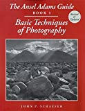 The Ansel Adams Guide: Basic Techniques of Photography - Book 1 (Ansel Adams s Guide to the Basic Techniques of Photography)