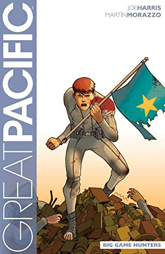 Great Pacific Volume 3: Big Game Hunters (Great Pacific Volume 1 Trashed)