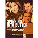Spinning into Butter  by Rebecca Gilman Narrated by full cast