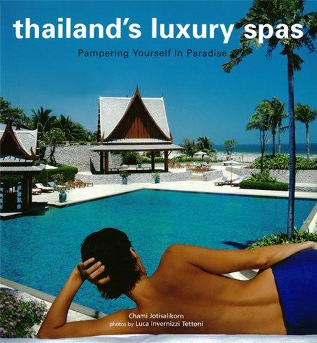 Luca Invernizzi Tettoni  Chami Jotisalikorn - Thailand's Luxury Spas