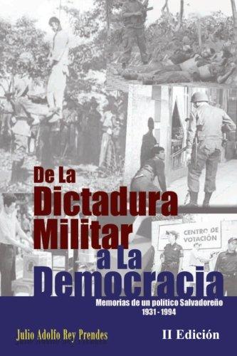 De La Dictadura Militar a La Democracia: Memorias de un político Salvadoreño 1931-1994: Volume 2