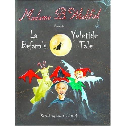 Madame B. Wishful Presents La Befana's Yuletide Tale