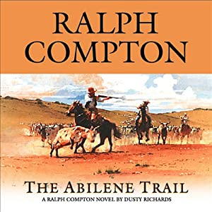 The Abilene Trail: A Ralph Compton Novel by Dusty Richards | [Ralph Compton, Dusty Richards]