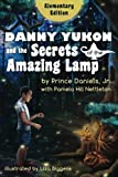 img - for Danny Yukon and the Secrets of the Amazing Lamp -- Elementary Edition book / textbook / text book