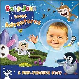 Baby Jake Loves Adventures a Peep-through Book: NA ...