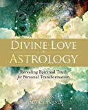 Divine Love Astrology: Revealing Spiritual Truth for Personal Transformation