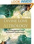 Divine Love Astrology: Revealing Spir...