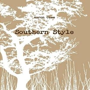 Southern Style | [Aaron Ozee]