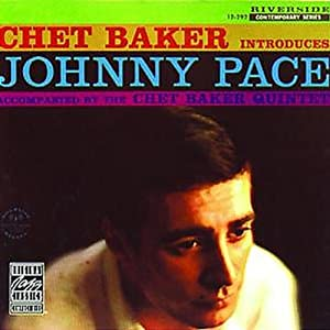 Chet Baker Introduces Johnny Pace (Original Jazz Classics)