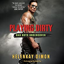 Playing Dirty: Bad Boys Undercover (       UNABRIDGED) by HelenKay Dimon Narrated by Christian Fox
