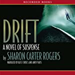 Drift: A Novel of Suspense | Sharon Carter Rogers